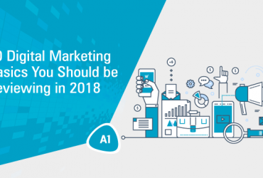 10-digital-marketing-basics-you-should-be-reviewing-in-2018