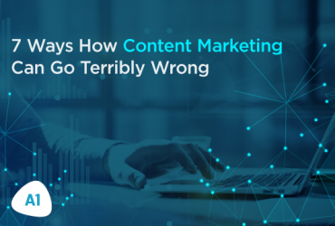 7-ways-how-content-marketing-can-go-horribly-wrong