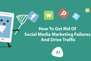how-to-get-rid-of-social-media-marketing-failures-and-drive-traffic