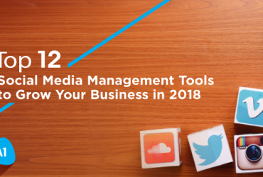 top-12-social-media-management-tools-to-grow-your-business-in-2018