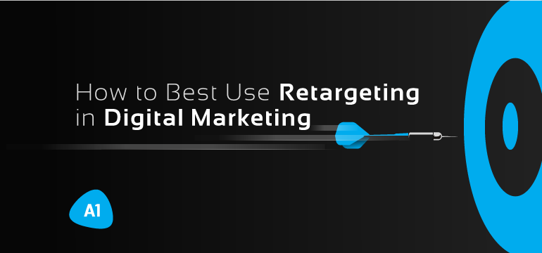 how-to-best-use-retargeting-in-digital-marketing
