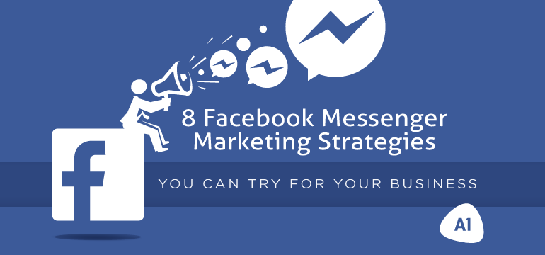 8-facebook-messenger-marketing-strategies-you-can-try-for-your-business