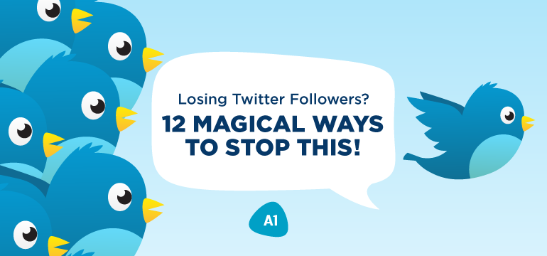losing-twitter-followers-12-magical-ways-to-stop-this