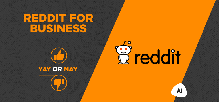reddit-for-business-yay-or-nay