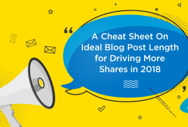 a-cheat-sheet-on-ideal-blog-post-length-for-driving-more-shares-in-2018