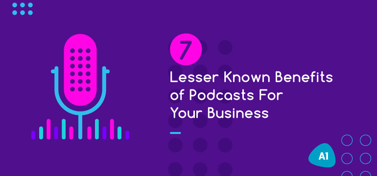 7-lesser-known-benefits-of-podcasts-for-your-business