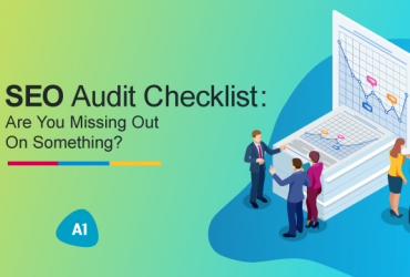 seo-audit-checklist-are-you-missing-out-on-something