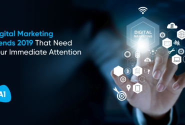 digital-marketing-trends-2019-that-need-your-immediate-attention
