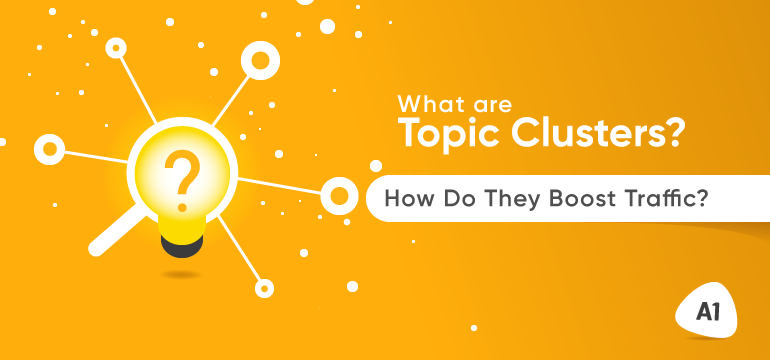 what-are-topic-clusters-how-do-they-boost-traffic