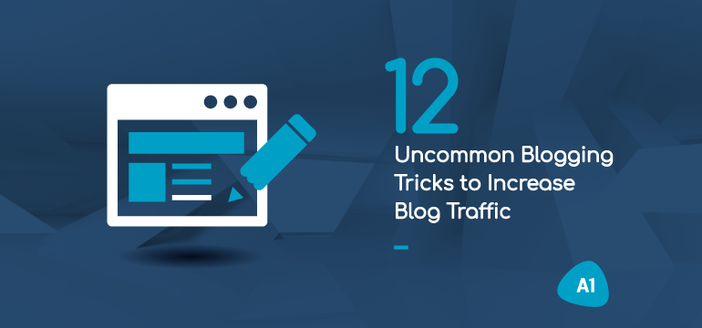 12-uncommon-blogging-tricks-to-increase-blog-traffic