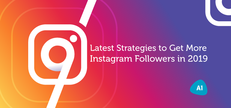 9-latest-strategies-to-get-more-instagram-followers-in-2019