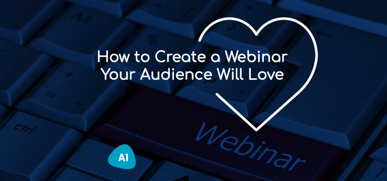 how-to-create-a-webinar-your-audience-will-love