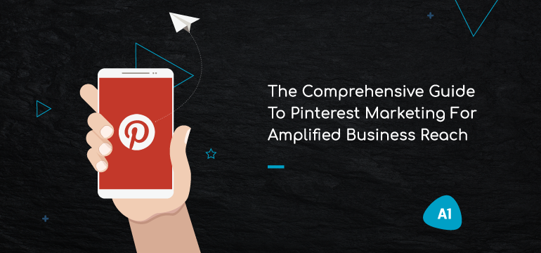 the-comprehensive-guide-to-pinterest-marketing-for-amplified-business-reach