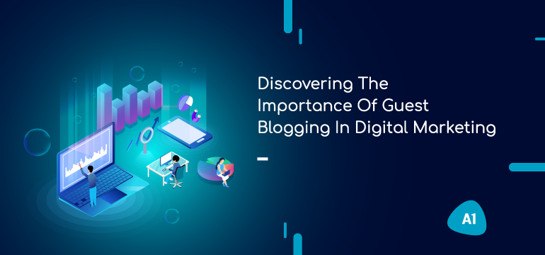discovering-the-importance-of-guest-blogging-in-digital-marketing