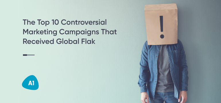 the-top-10-controversial-marketing-campaigns-that-received-global-flak